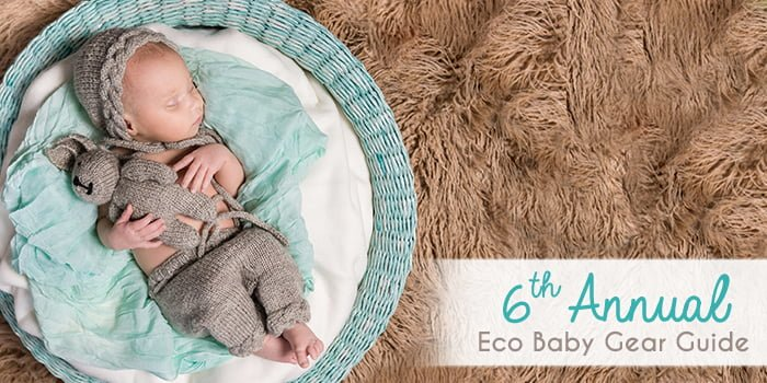 6th Annual Eco Baby Gear Guide