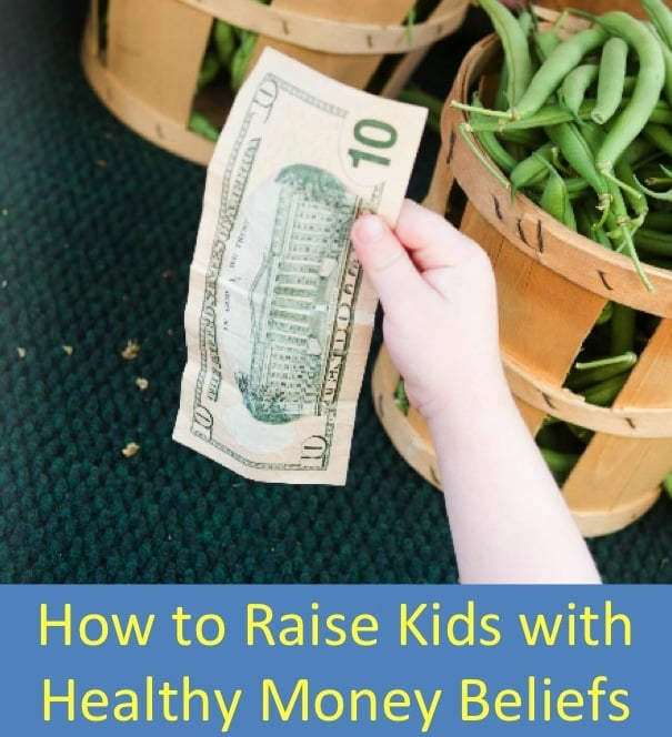 How to Raise Kids With Healthy Money Beliefs