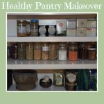 Pantry Makeover Essentials for Healthy Family Meals