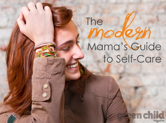 The Modern Mama's Guide to Self-Care