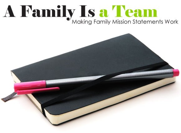 A family is a team. Making family mission statements work