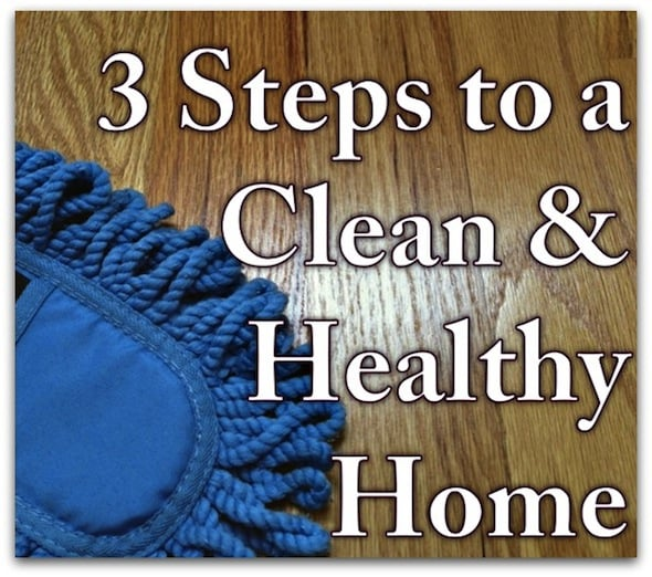 3 Steps to a Clean & Healthy Home