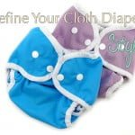 Define Your Cloth Diaper Style