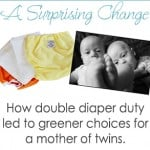 A Surprising Change: How Double Diaper Duty Led to Greener Choices for a Mother of Twins