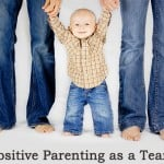 Positive Parenting as a Team
