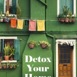 Detox Your Home For Health, Abundant Energy & a Cleaner Planet