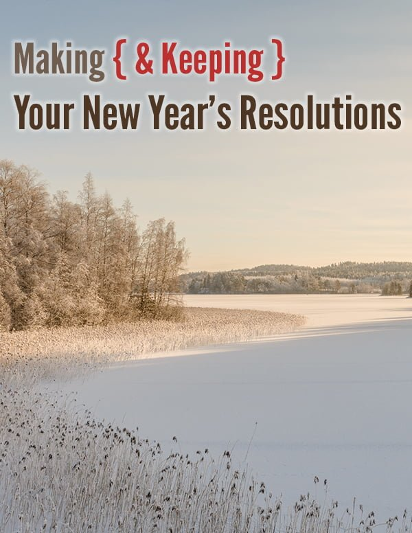 Making (and Keeping) Your New Year's Resolutions