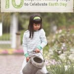 10 Kid-Friendly Ways to Celebrate Earth Day: