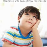 Think It Through: Helping Your Child Develop Critical Thinking Skills