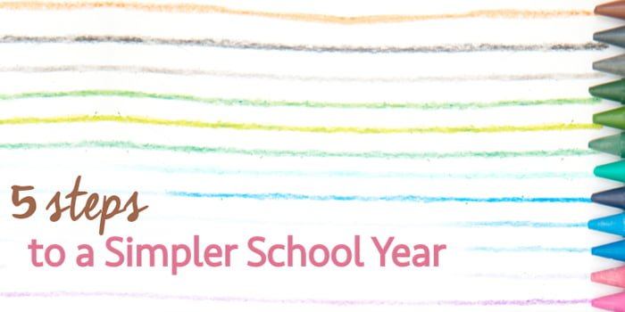 5 Steps to a Simpler School Year
