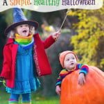 A Simple, Healthy Halloween