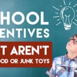School Incentives That Aren't Junk Food or Junk Toys