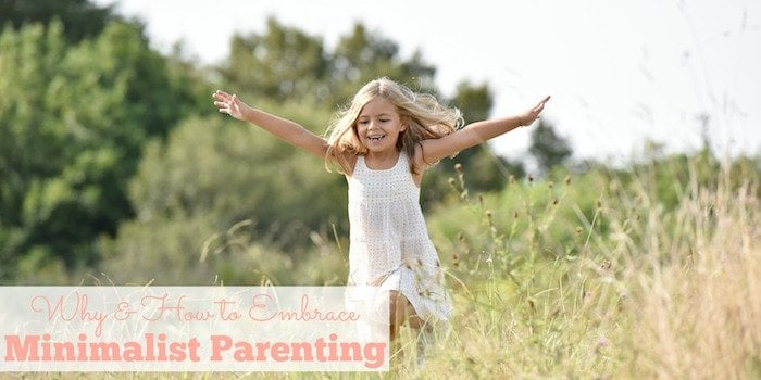 Why & How to Embrace Minimalist Parenting