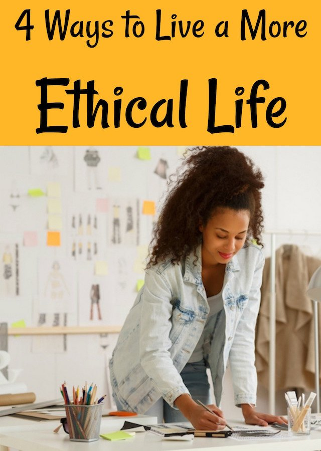 Four Simple (but Impactful) Ways to Live a More Ethical Life