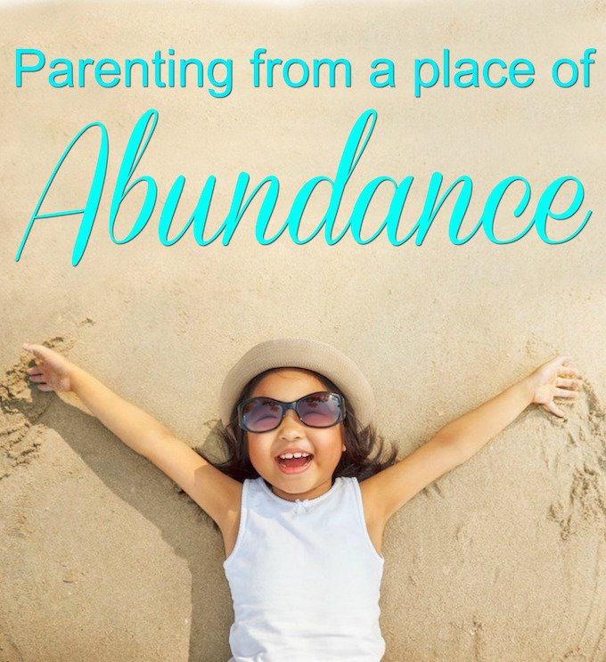 Parenting from Abundance