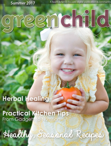 Summer 2017 issue of Green Child Mag