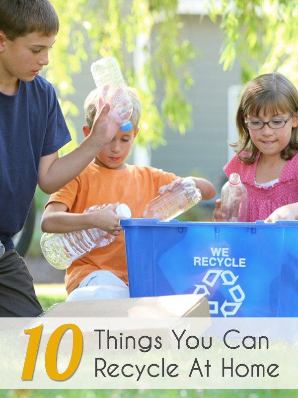10 Things You Can Recycle At Home