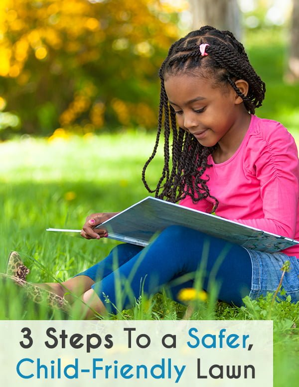 There's so much for a child to explore and learn, right in your own back yard. Abbie Walston shares how to keep a greener, safer, child-friendly lawn.