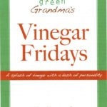 Vinegar Fridays: An Interview with Green Grandma