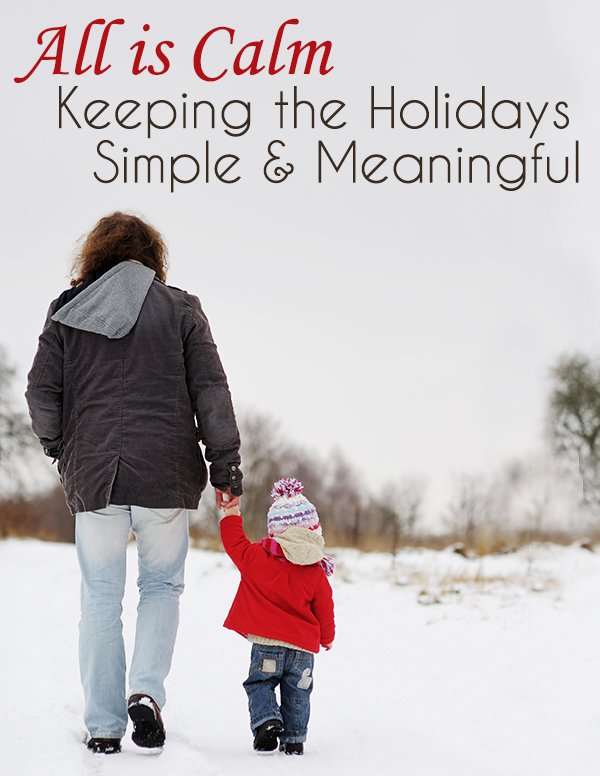 Keeping the Holidays Simple & Meaningful
