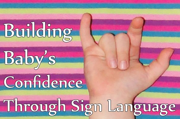 Building Confidence Early with Baby Sign Language