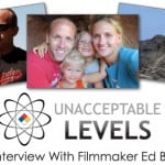 "Filmmaker Ed Brown On the Environment and His Documentary ""Unacceptable Levels"""