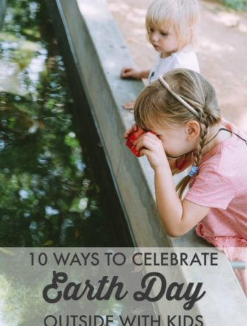 Forget the Apps... Get Outdoors: 10 Ideas for Celebrating Earth Day Outside