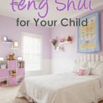 Encourage Calm, Healthy Energy with Feng Shui in Your Child's Room