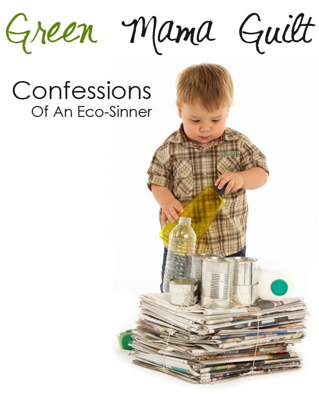 Green Mama Guilt