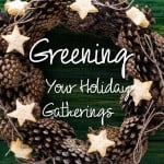 Greening Your Holiday Gatherings