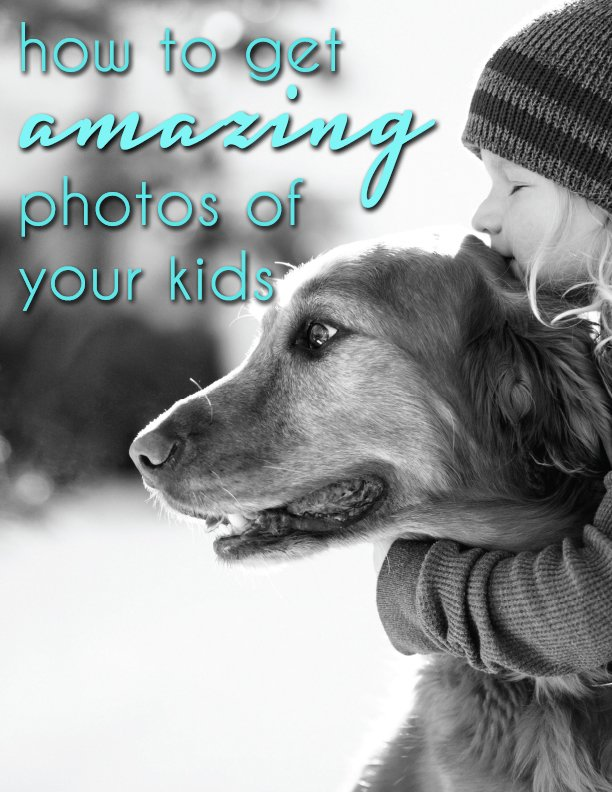 how to get great photos of your kids