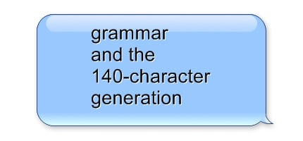 Grammar and the 140-character generation