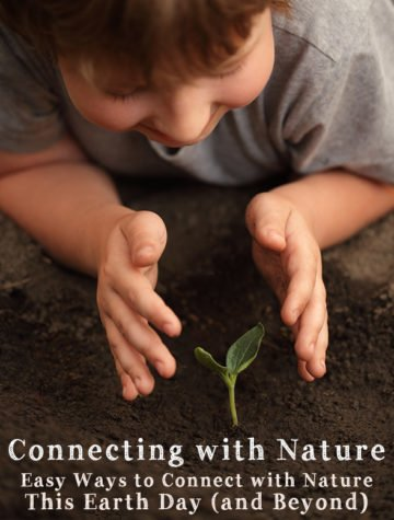 Earth Day: How to encourage kids to connect with Nature