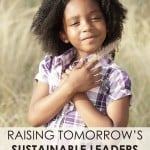 Raising Tomorrow's Sustainable Leaders