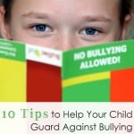 10 Tips to Help Your Child Guard Against Bullying