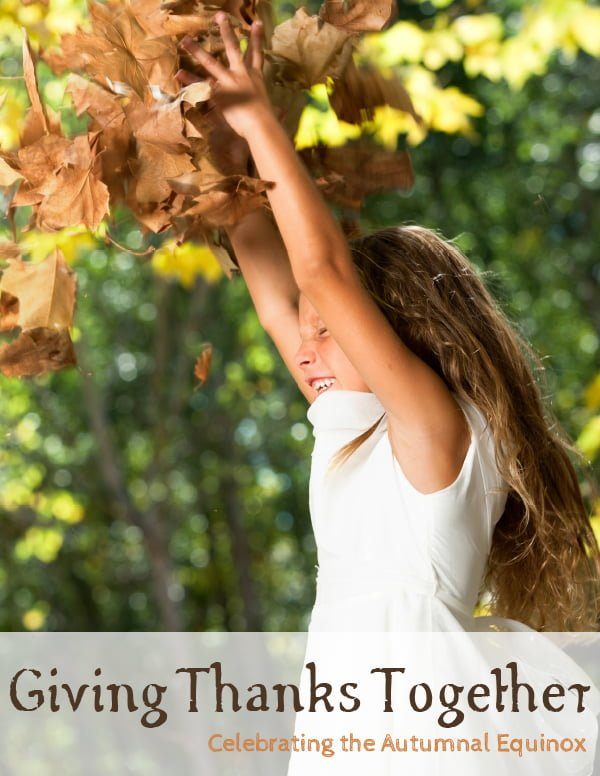 Giving thanks together: Celebrating the autumnal equinox with kids