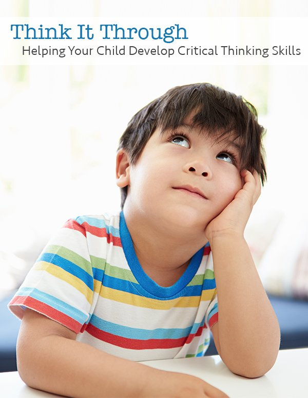 Helping Your Child Develop Critical Thinking Skills