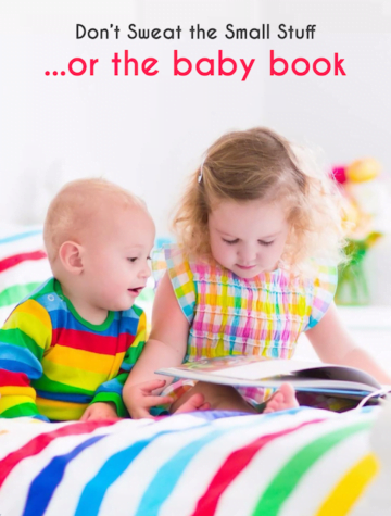 Advice for new parents, don't wear the small stuff... or the baby book