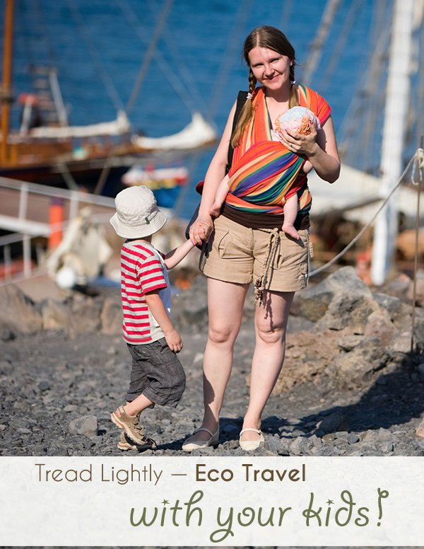 Tread Lightly on the earth - eco travel with kids