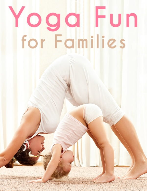 Yoga Fun for Families: The practice of yoga has something to offer people of all ages and abilities; through the connection of mind, breath, and body.