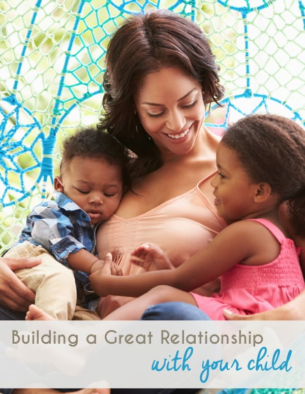 Tips for Building a Great Relationship with Your Child