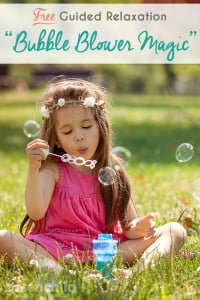 Guided Relaxation: Magic Bubble Blower Meditation
