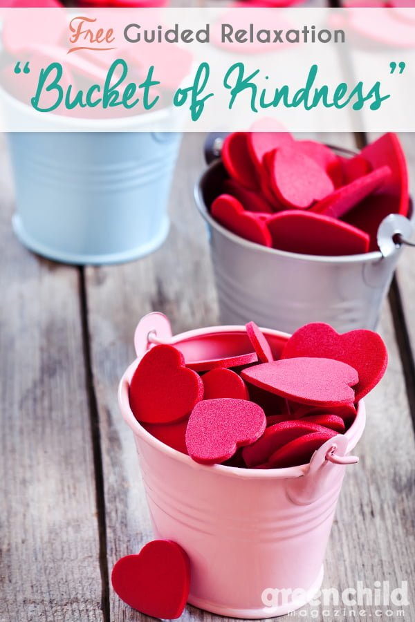 Guided Relaxation Script - Bucket of Kindness. Help kids relax or destress with this guided meditation script you can read aloud.