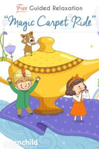 Free Guided Relaxation Script: Magic Carpet Ride. Help kids relax or destress with this guided meditation script you can read aloud.