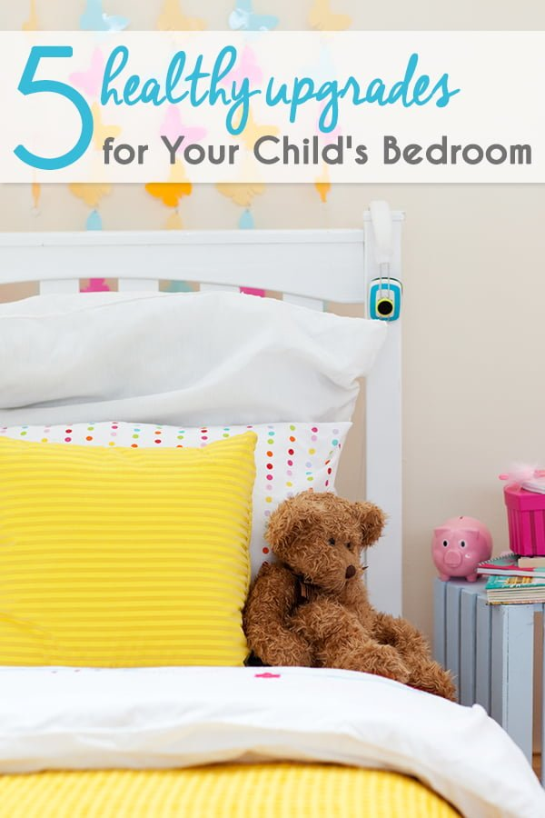 5 Healthy Upgrades for Kids Bedrooms