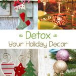 Detox Your Holiday Decorations