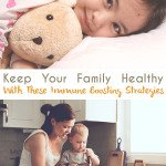 Immune Boosting Strategies to Keep Your Family Healthy