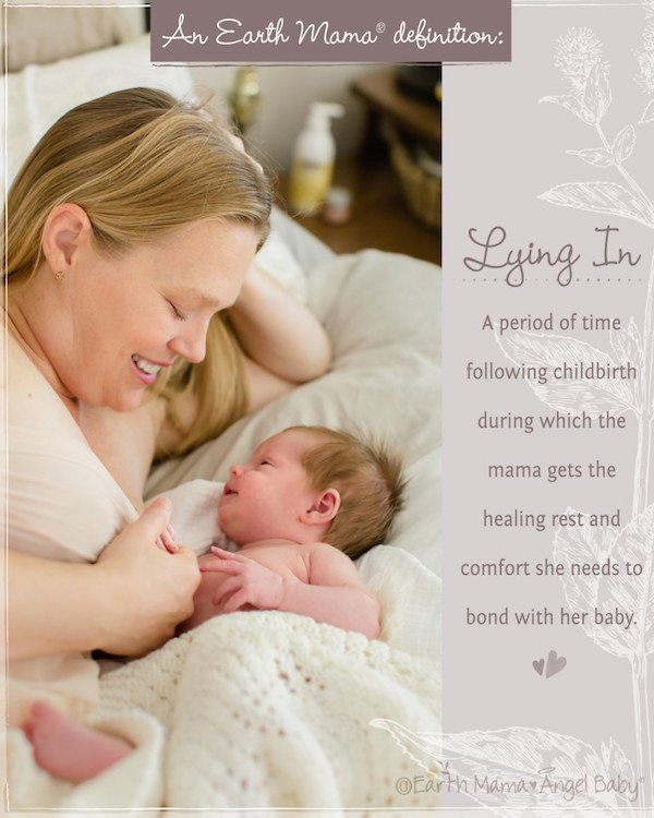 """Lying-in"" is the period of time for postpartum care and baby bonding"