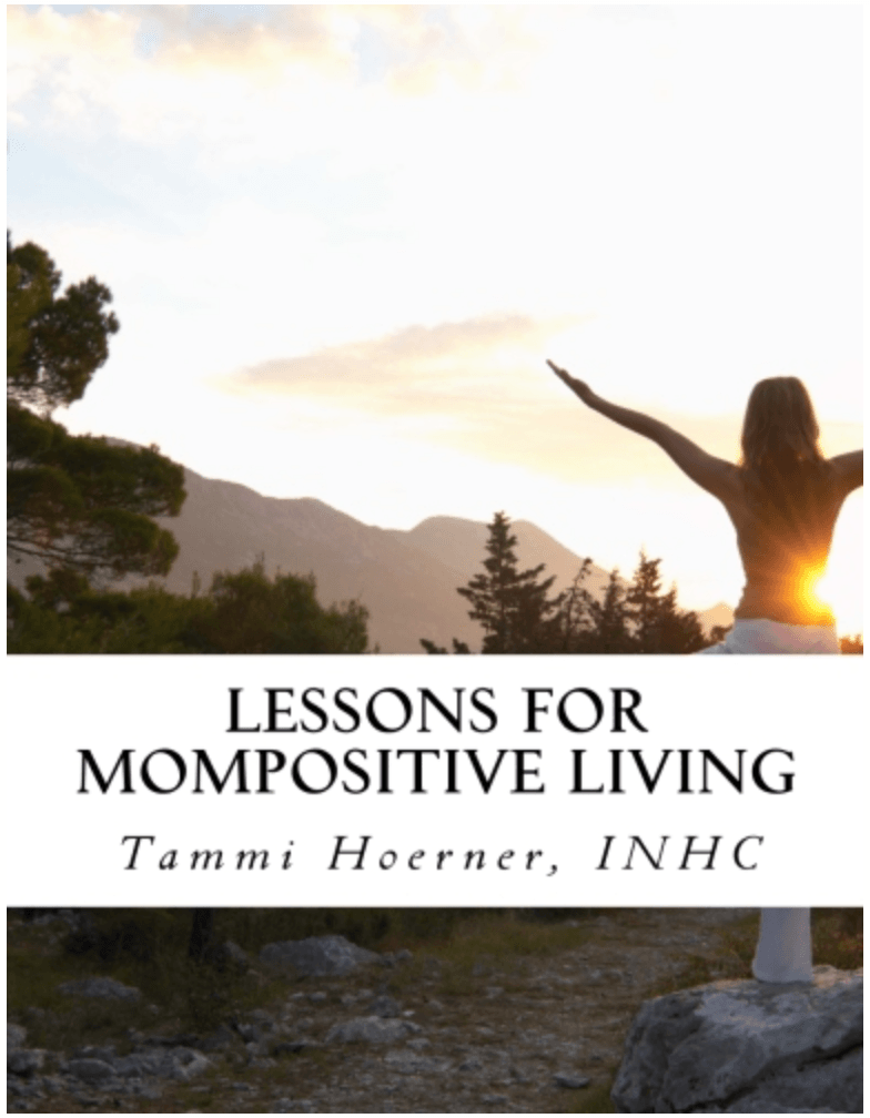 An Excerpt from the book, Lessons for MomPositive Living