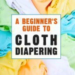 A Beginner's Guide to Cloth Diapering